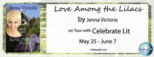 Celebrate Lit blog tour of Love Among the Lilacs by Jenna Victoria