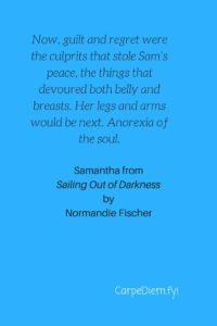 Samantha's quote in Normandie Fischer's Sailing Out of Darkness