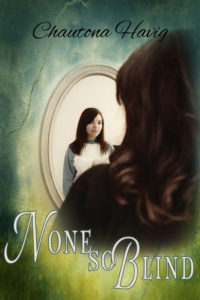 Chautona Havig's newest release, None So Blind, on tour with Celebrate Lit!