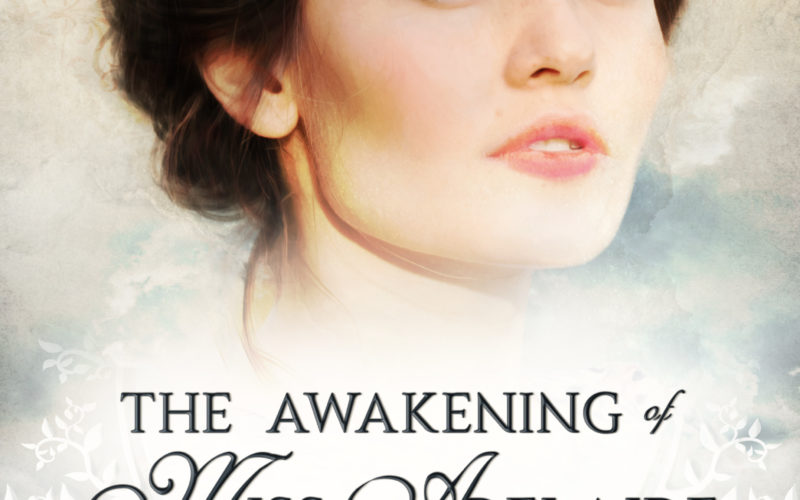 THE AWAKENING OF MISS ADELAIDE ~ Review & GiveAway!