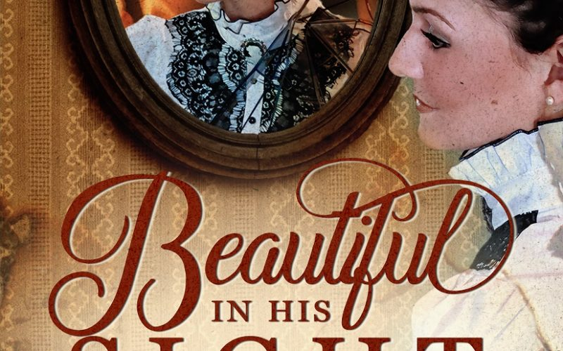 BEAUTIFUL IN HIS SIGHT ~ Review & GiveAway!