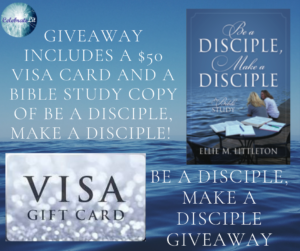 Give Away for Ellie Littleton, author of Be a Disciple, Make a Disciple, on tour with Celebrate Lit and featured on CarpeDiem.fyi