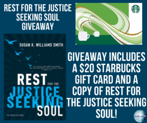 GiveAway for Susan K. Williams Smith, author of Rest for the Justice-Seeking Soul on tour with Celebrate Lit and featured on CarpeDiem.fyi