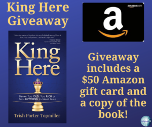 GiveAway for Trish Porter Topmiller, author of King Here on tour with Celebrate Lit and featured on CarpeDiem.fyi