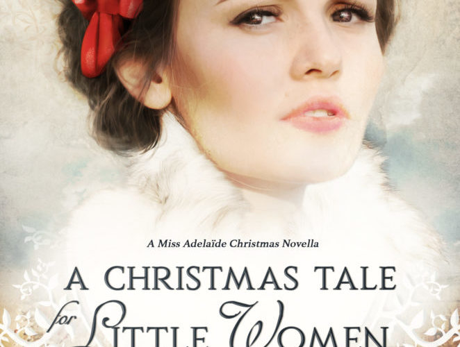 A CHRISTMAS TALE FOR LITTLE WOMEN ~ Review & GiveAway!