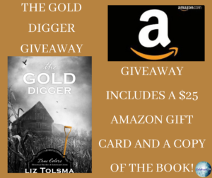 GIveaway for Liz Tolsma, author of The Gold Digger on tour with Celebrate Lit and featured on CarpeDiem.fyi