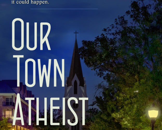 OUR TOWN ATHEIST ~ Review & GiveAway!