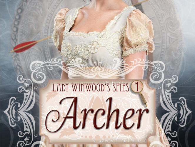 LADY WYNWOOD'S SPIES 1: Archer ~ Review & GiveAway
