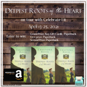 Give away for Chautona Havig, author of Deepest Roots of the Heart on tour with Celebrate Lit and featured on CarpeDiem.fyi