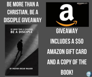 Giveaway for Oscar Walter, author of Be More than a Christian, Be a Disciple on tour with Celebrate Lit and featured on CarpeDiem.fyi