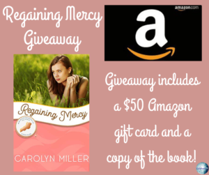 Giveaway for Carolyn Miller author of Regaining Mercy on tour with Celebrate Lit and featured on CarpeDiem.fyi